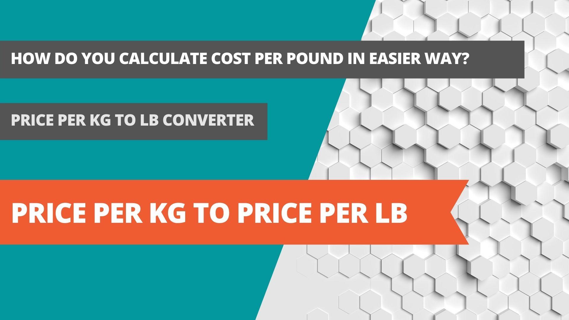 Price per kg to price per lb